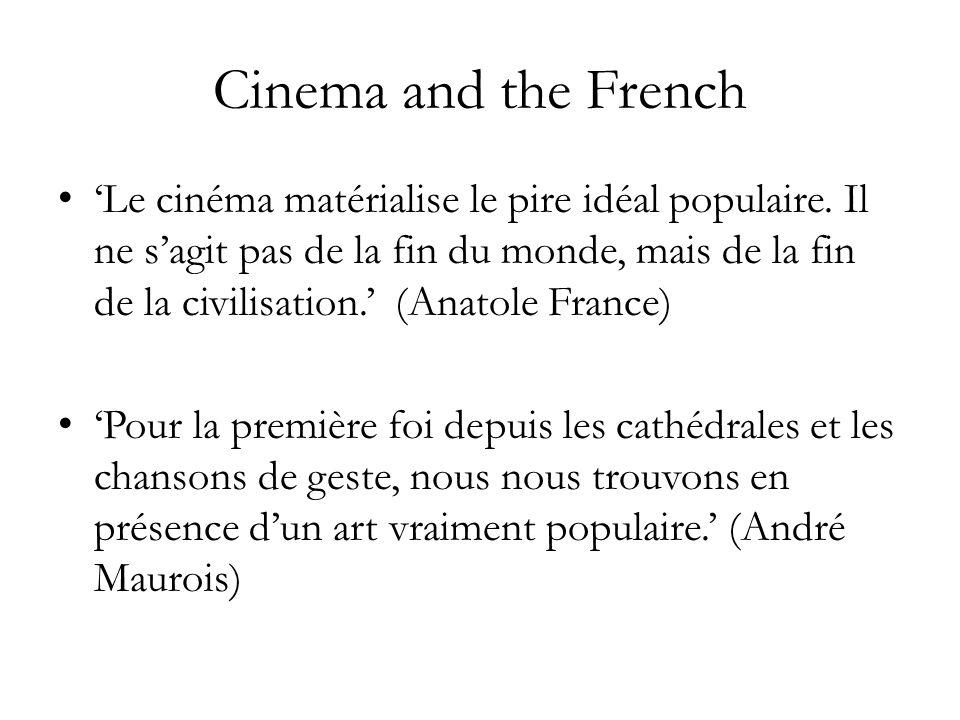 Cinema and the French Le cinéma matérialise le pire idéal populaire.