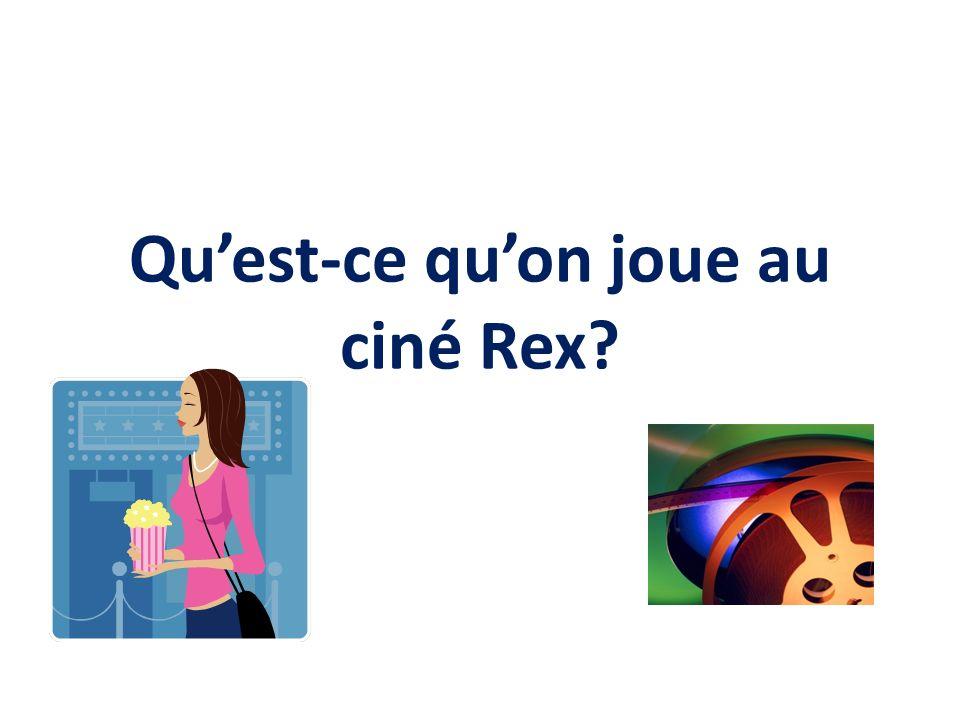 Quest-ce quon joue au ciné Rex?