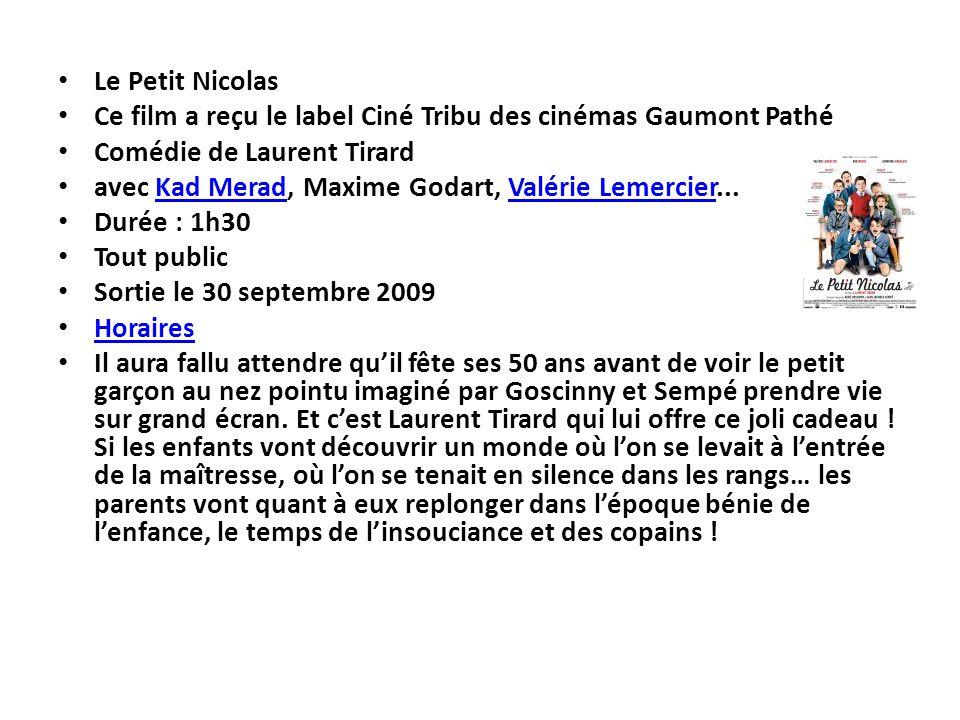 Le Petit Nicolas Ce film a reçu le label Ciné Tribu des cinémas Gaumont Pathé Comédie de Laurent Tirard avec Kad Merad, Maxime Godart, Valérie Lemerci