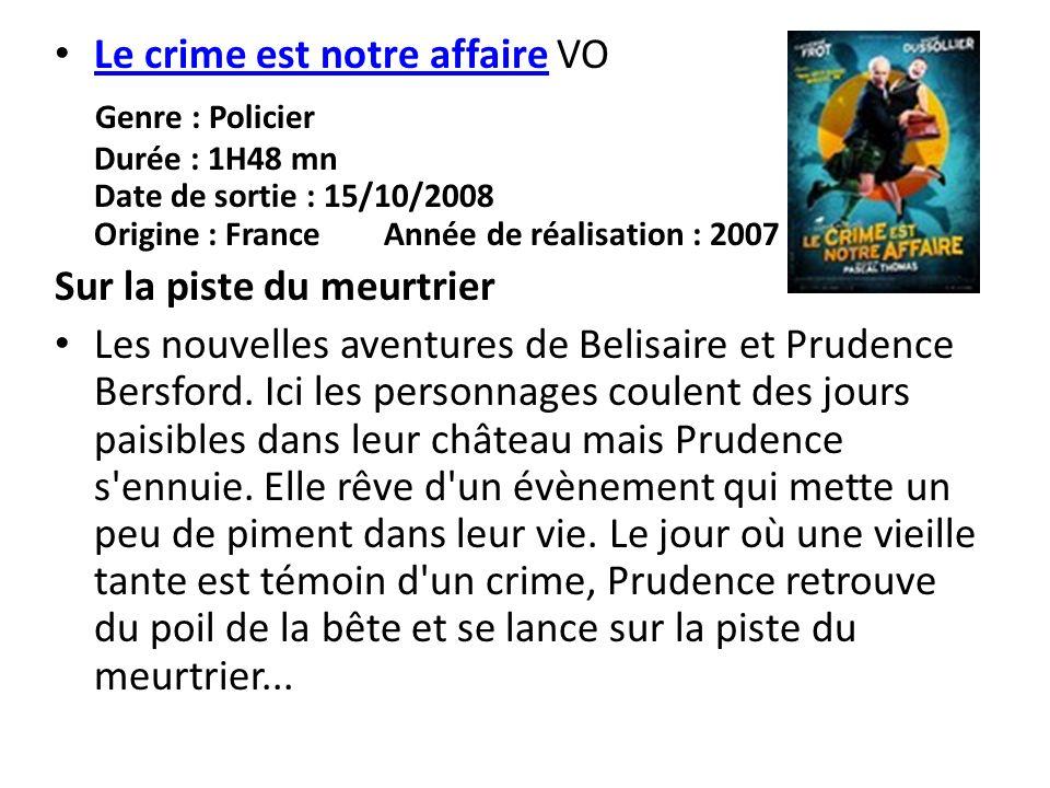 Le crime est notre affaire VO Le crime est notre affaire Genre : Policier Durée : 1H48 mn Date de sortie : 15/10/2008 Origine : France Année de réalis