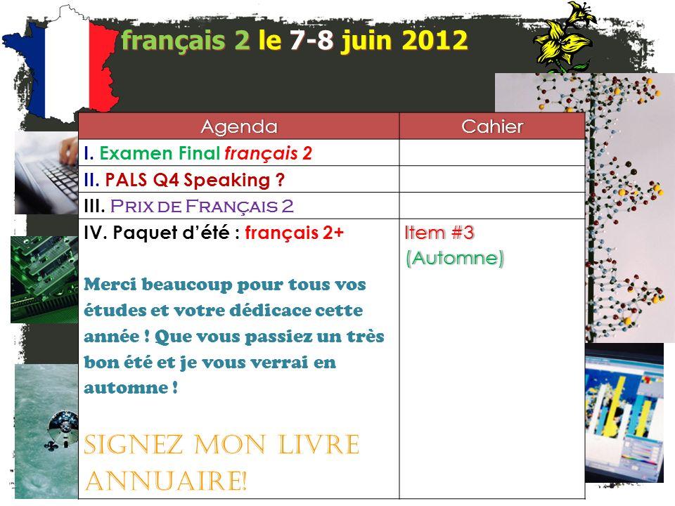 français 2 le 7-8 juin 2012 AgendaCahier I. Examen Final français 2 II.