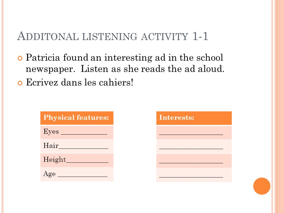A DDITONAL LISTENING ACTIVITY 1-1 Patricia found an interesting ad in the school newspaper.