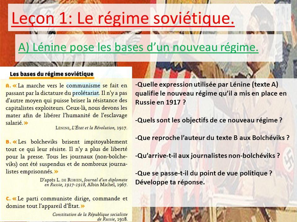 Leçon 1: Le régime soviétique. A) Lénine pose les bases dun nouveau régime. -Quelle expression utilisée par Lénine (texte A) qualifie le nouveau régim