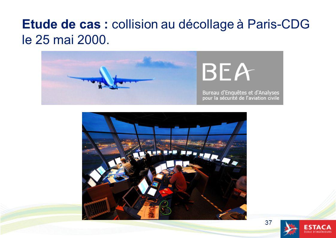 37 Etude de cas : collision au décollage à Paris-CDG le 25 mai 2000.