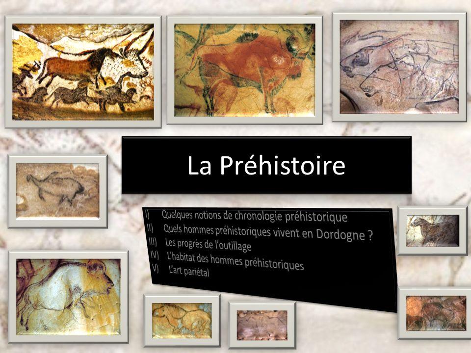 I)Quels sont les hommes qui vivent en Dordogne pendant la préhistoire .