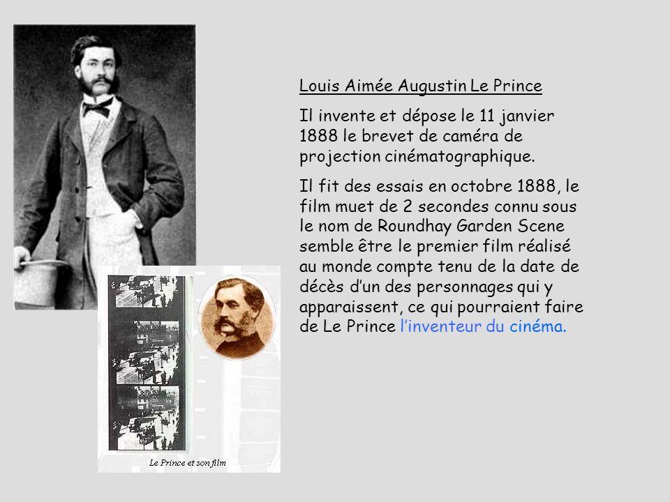 Louis Aimée Augustin Le Prince Il invente et dépose le 11 janvier 1888 le brevet de caméra de projection cinématographique. Il fit des essais en octob