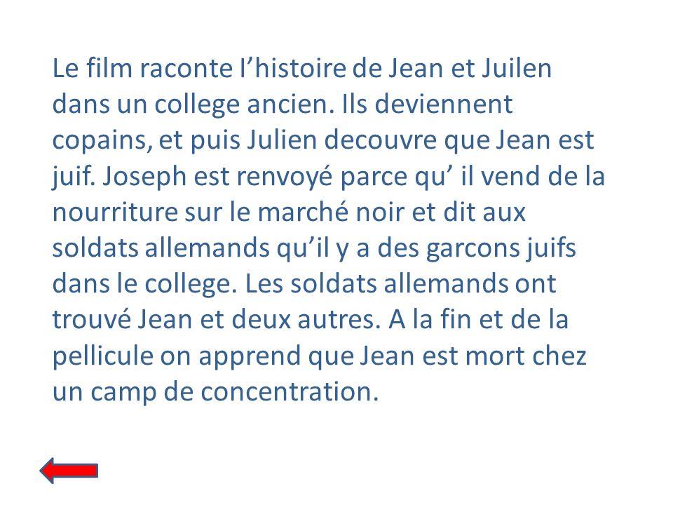 Le film raconte Ihistoire de Jean et Juilen dans un college ancien. Ils deviennent copains, et puis Julien decouvre que Jean est juif. Joseph est renv