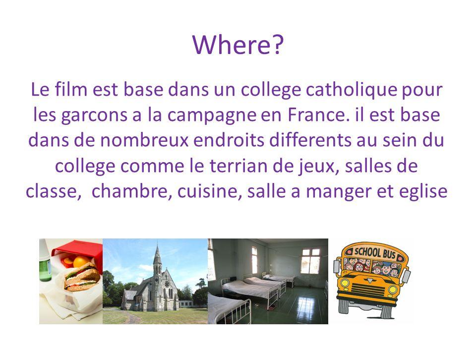 Where? Le film est base dans un college catholique pour les garcons a la campagne en France. il est base dans de nombreux endroits differents au sein