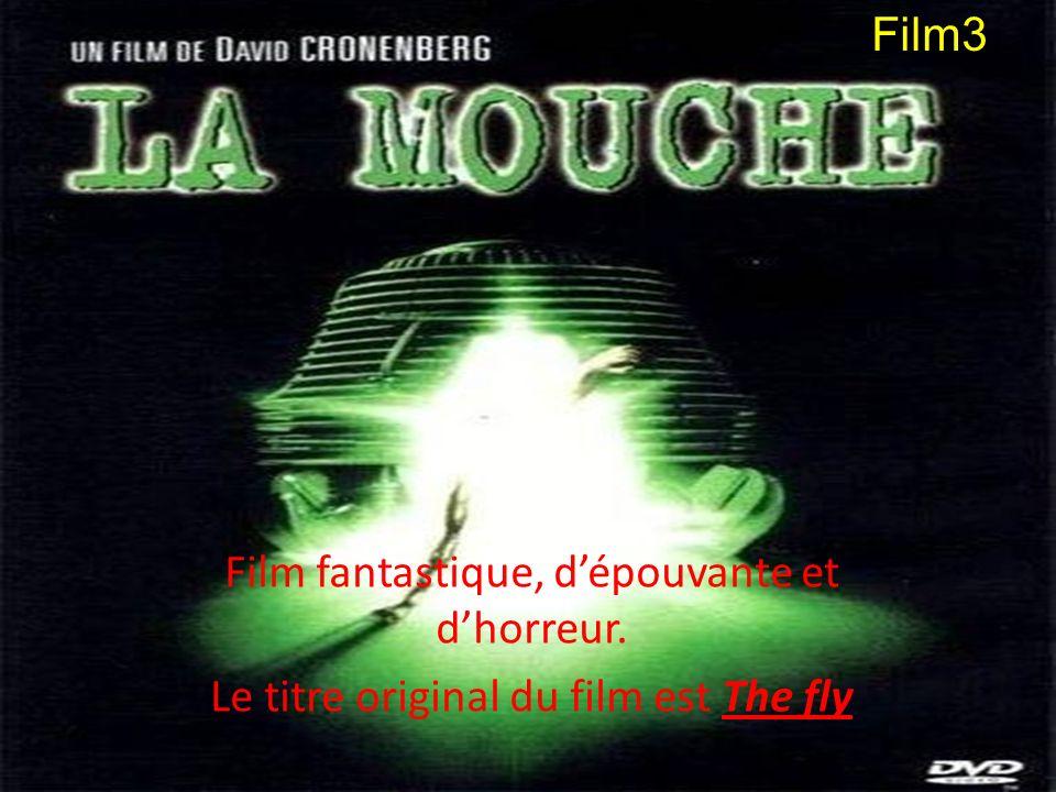 Film fantastique, dépouvante et dhorreur. Le titre original du film est The fly Film3
