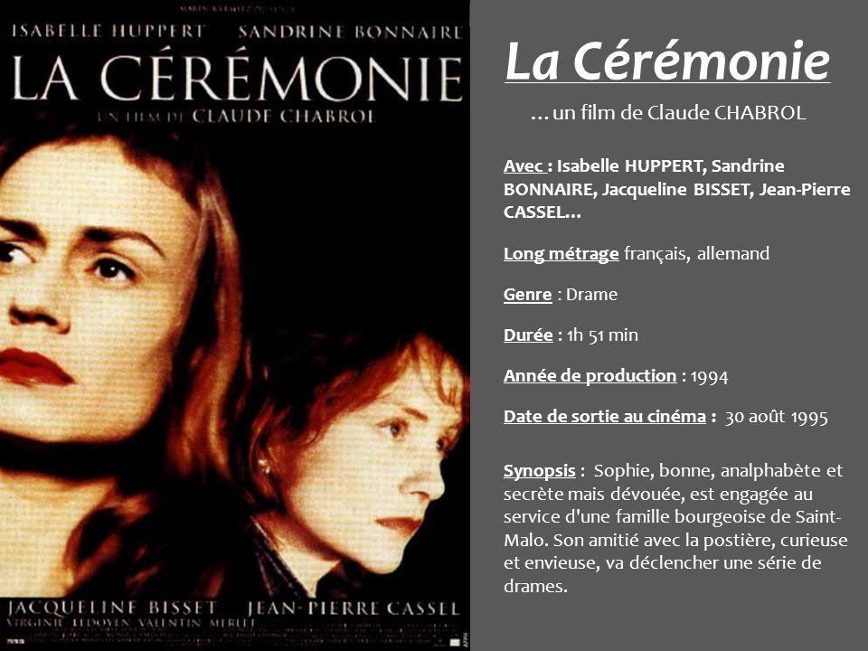 La Cérémonie …un film de Claude CHABROL Avec : Isabelle HUPPERT, Sandrine BONNAIRE, Jacqueline BISSET, Jean-Pierre CASSEL… Long métrage français, alle