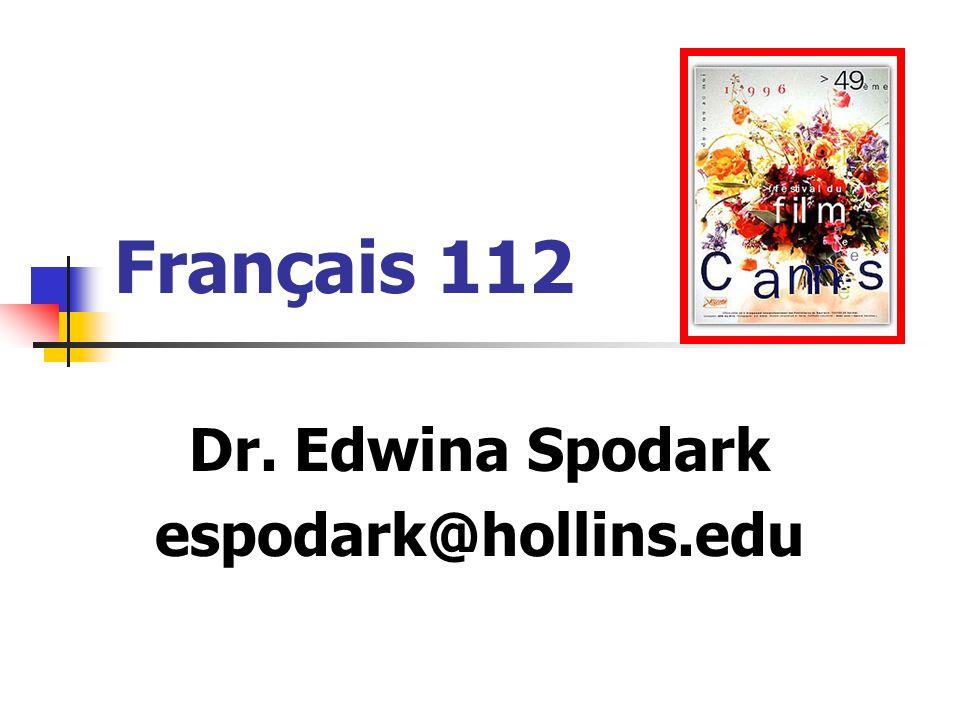 Français 112 Dr. Edwina Spodark espodark@hollins.edu