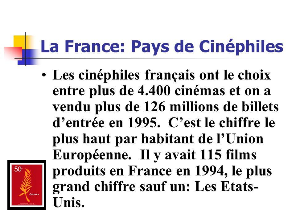 La France: Pays de Cinéphiles Les cinéphiles français ont le choix entre plus de 4.400 cinémas et on a vendu plus de 126 millions de billets dentrée e