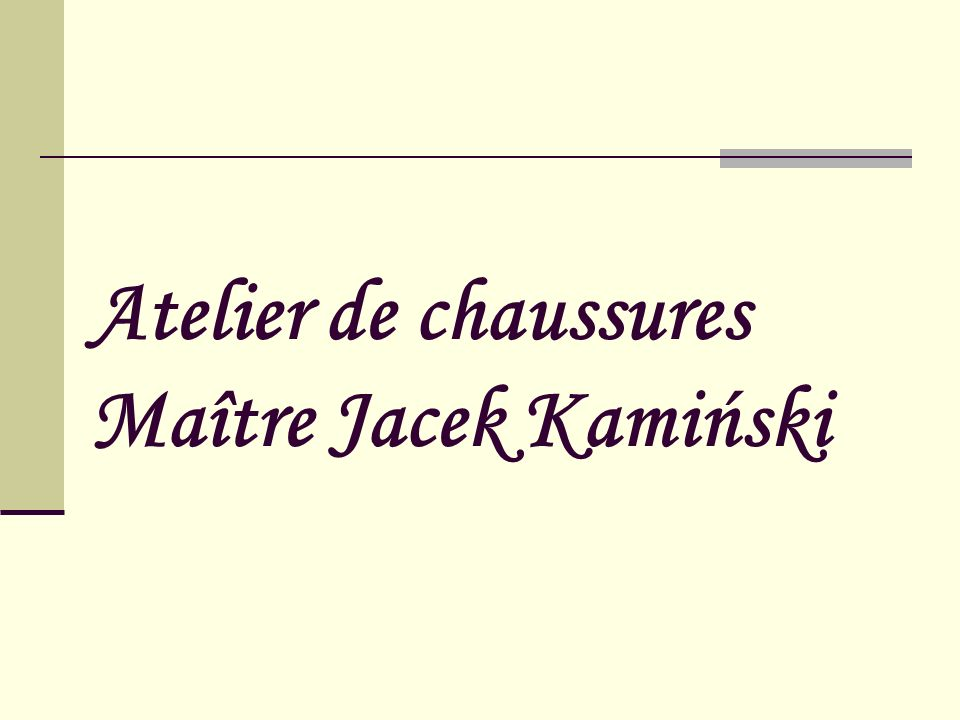 Atelier de chaussures Maître Jacek Kamiński