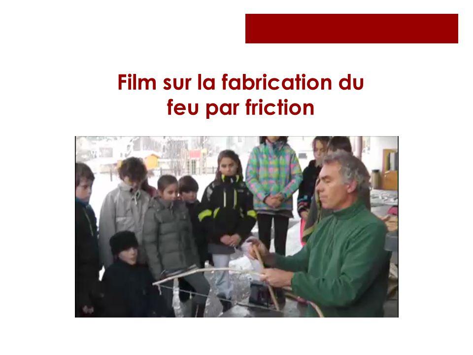 Film sur la fabrication du feu par friction