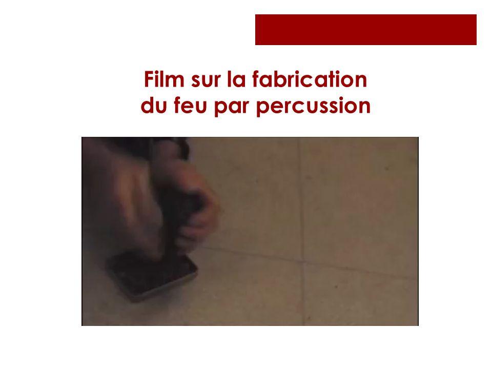 Film sur la fabrication du feu par percussion