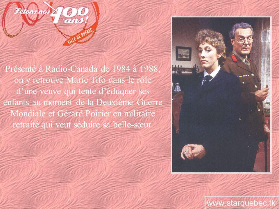 Présenté à Radio-Canada de 1984 à 1988, on y retrouve Marie Tifo dans le rôle dune veuve qui tente déduquer ses enfants au moment de la Deuxième Guerr