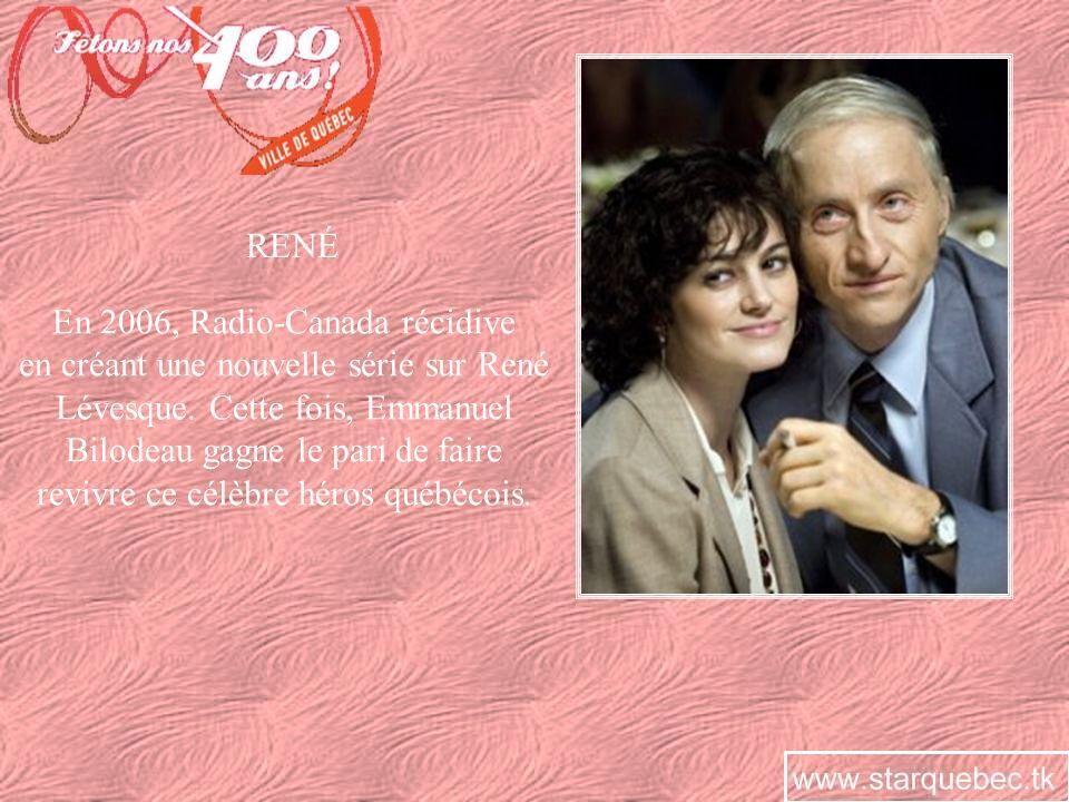 En 2006, Radio-Canada récidive en créant une nouvelle série sur René Lévesque. Cette fois, Emmanuel Bilodeau gagne le pari de faire revivre ce célèbre