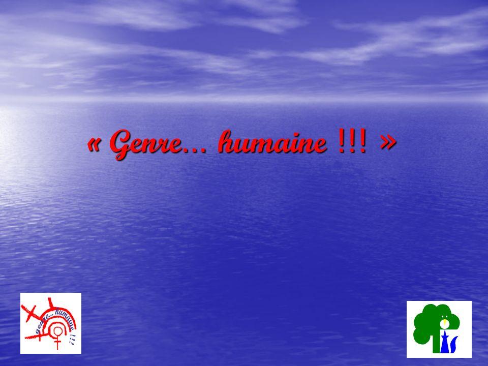 « Genre … humaine !!! »