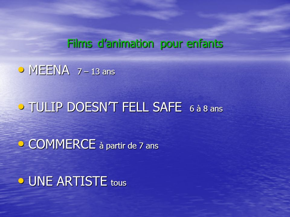 Films danimation pour enfants MEENA 7 – 13 ans MEENA 7 – 13 ans TULIP DOESNT FELL SAFE 6 à 8 ans TULIP DOESNT FELL SAFE 6 à 8 ans COMMERCE à partir de