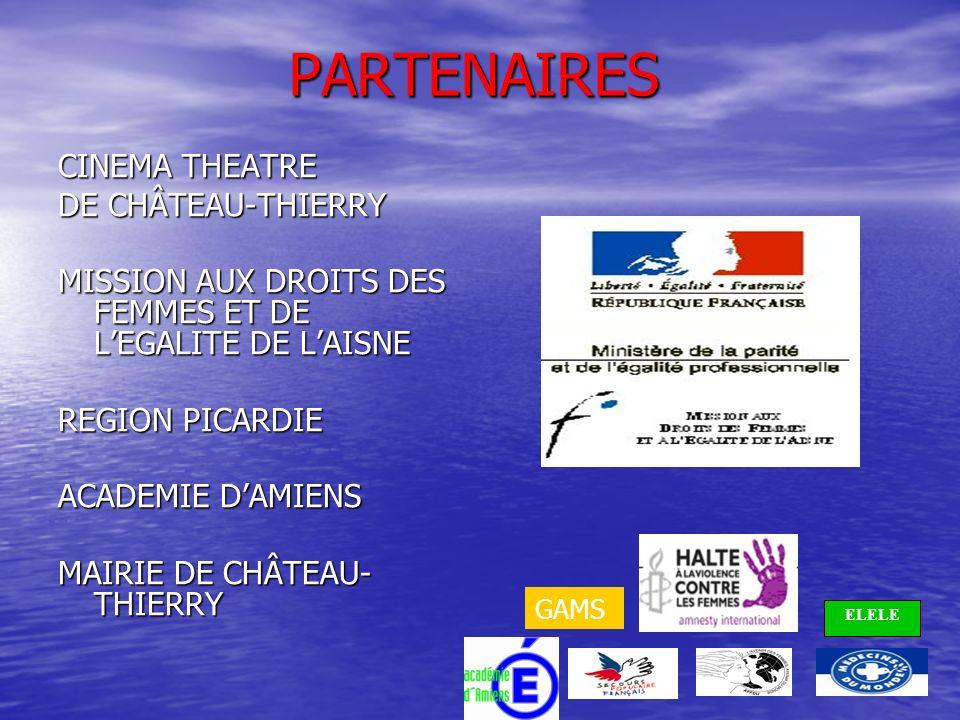 PARTENAIRES CINEMA THEATRE DE CHÂTEAU-THIERRY MISSION AUX DROITS DES FEMMES ET DE LEGALITE DE LAISNE REGION PICARDIE ACADEMIE DAMIENS MAIRIE DE CHÂTEAU- THIERRY ELELE GAMS