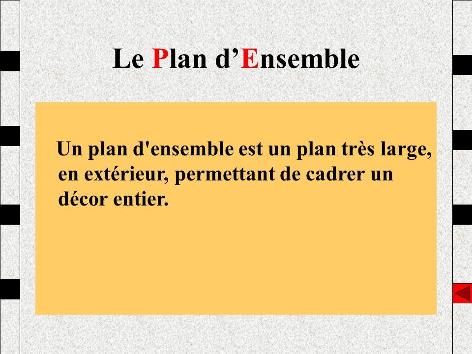 Un plan d'ensemble est un plan très large, en extérieur, permettant de cadrer un décor entier. Le Plan dEnsemble