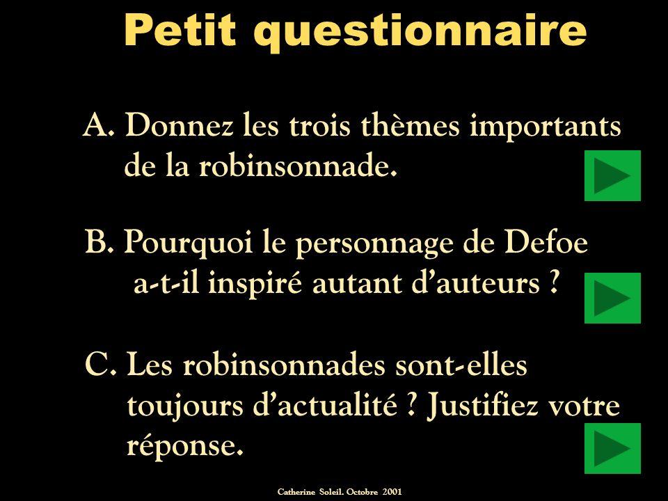Catherine Soleil.Octobre 2001 Petit questionnaire A.