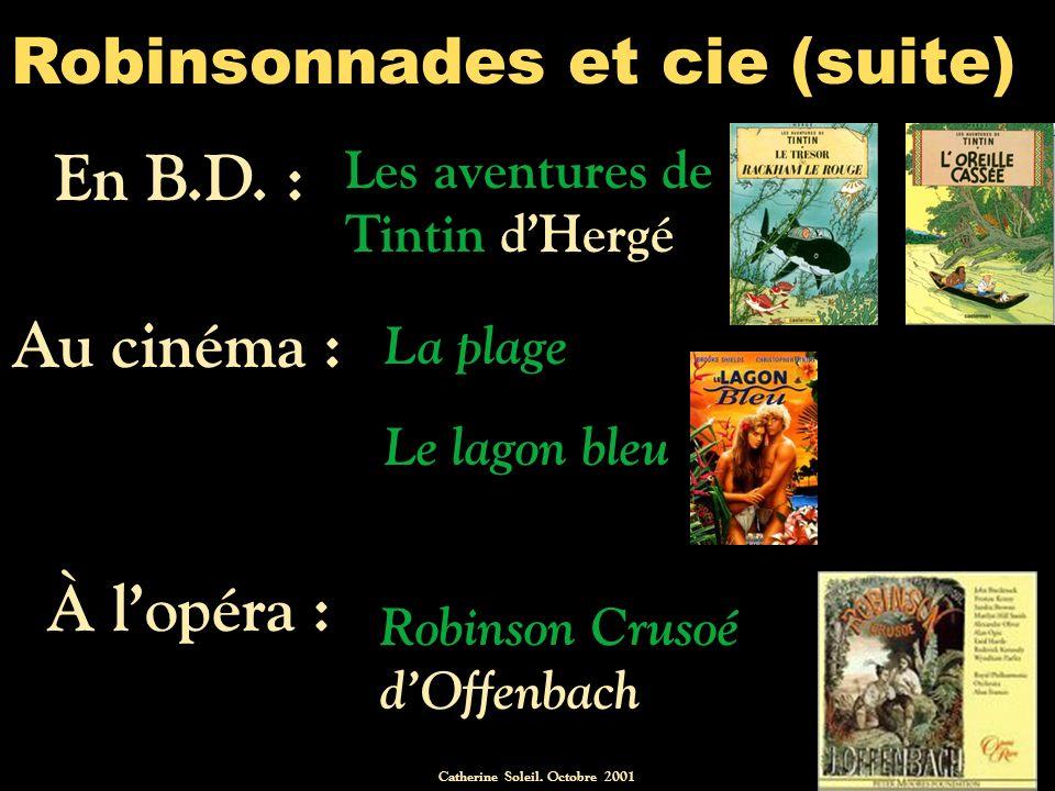 Catherine Soleil.Octobre 2001 Robinsonnades et cie (suite) En B.D.