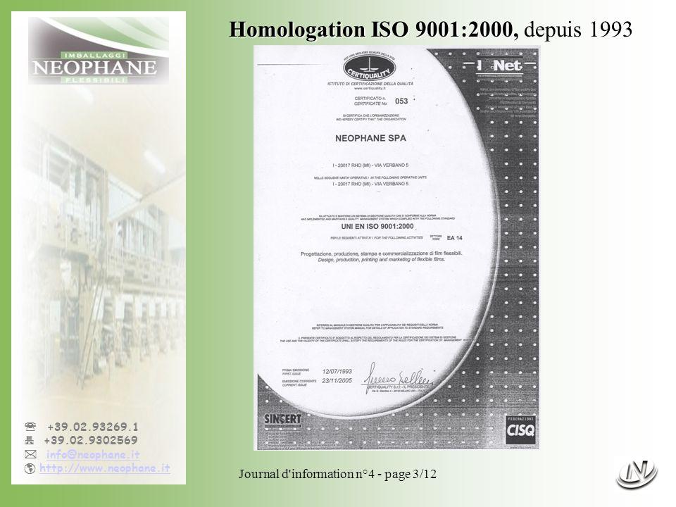 Journal d information n°4 - page 3/12 +39.02.93269.1 +39.02.9302569 info@neophane.it http://www.neophane.it Homologation BRC Homologation BRC, depuis 2004, parmi les premières sociétés en Italie pour ce secteur