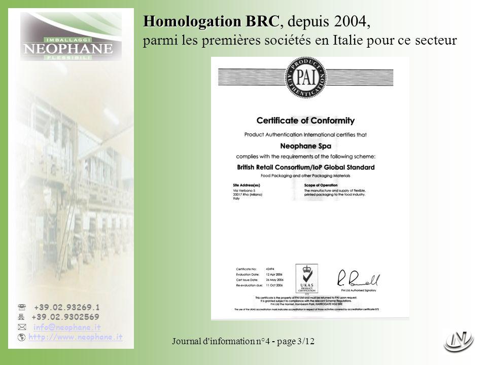 Journal d'information n°4 - page 3/12 +39.02.93269.1 +39.02.9302569 info@neophane.it http://www.neophane.it Homologation BRC Homologation BRC, depuis