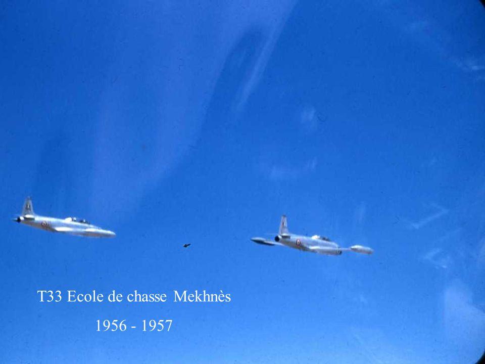 T33 Ecole de chasse Mekhnès 1956 - 1957