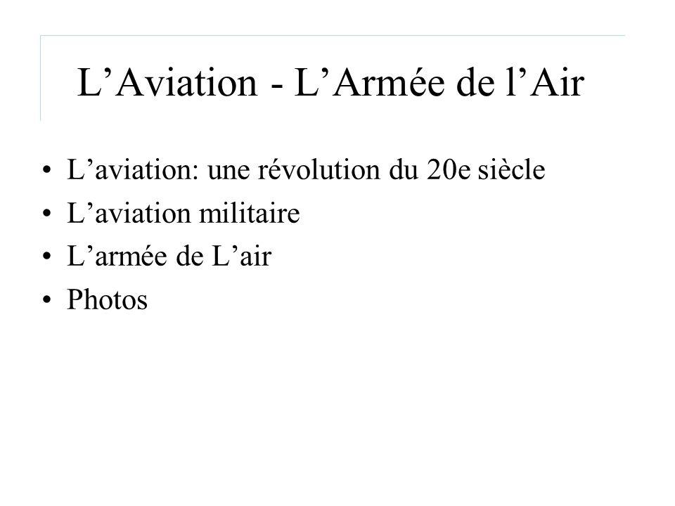 LAviation - LArmée de lAir Laviation: une révolution du 20e siècle Laviation militaire Larmée de Lair Photos