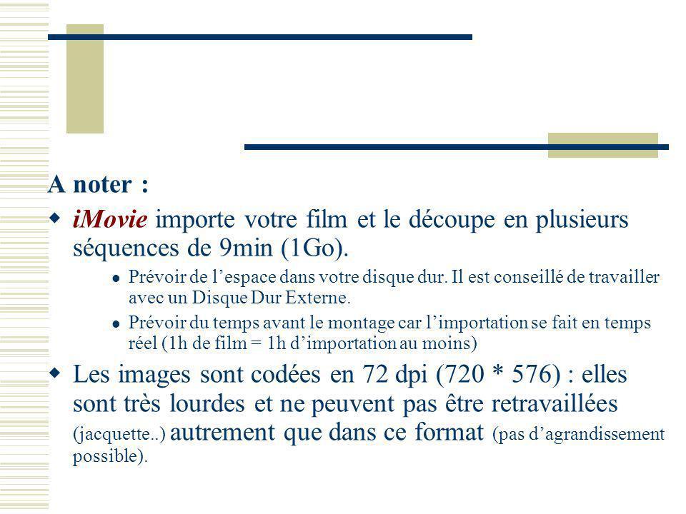 Paramétrer limportation Pour cela, il faut cocher les paramètres souhaités dans iMovie / Préférences Lecture en Europe : PAL Lire vidéo via le caméscope ou lecteur
