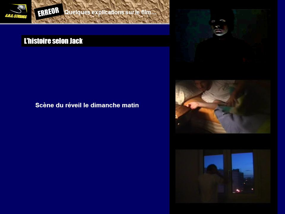 ERREOR: Quelques explications sur le film… Lhistoire selon Jack Scène du réveil le dimanche matin