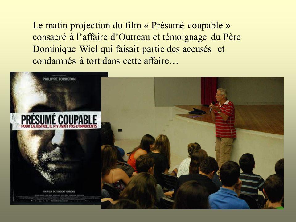 Le matin projection du film « Présumé coupable » consacré à laffaire dOutreau et témoignage du Père Dominique Wiel qui faisait partie des accusés et c