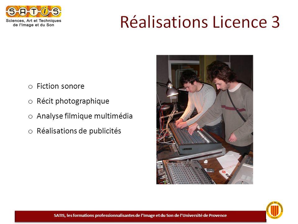 o Fiction sonore o Récit photographique o Analyse filmique multimédia o Réalisations de publicités SATIS, les formations professionnalisantes de lImag