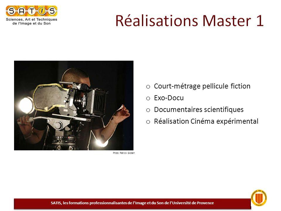o Court-métrage pellicule fiction o Exo-Docu o Documentaires scientifiques o Réalisation Cinéma expérimental SATIS, les formations professionnalisante