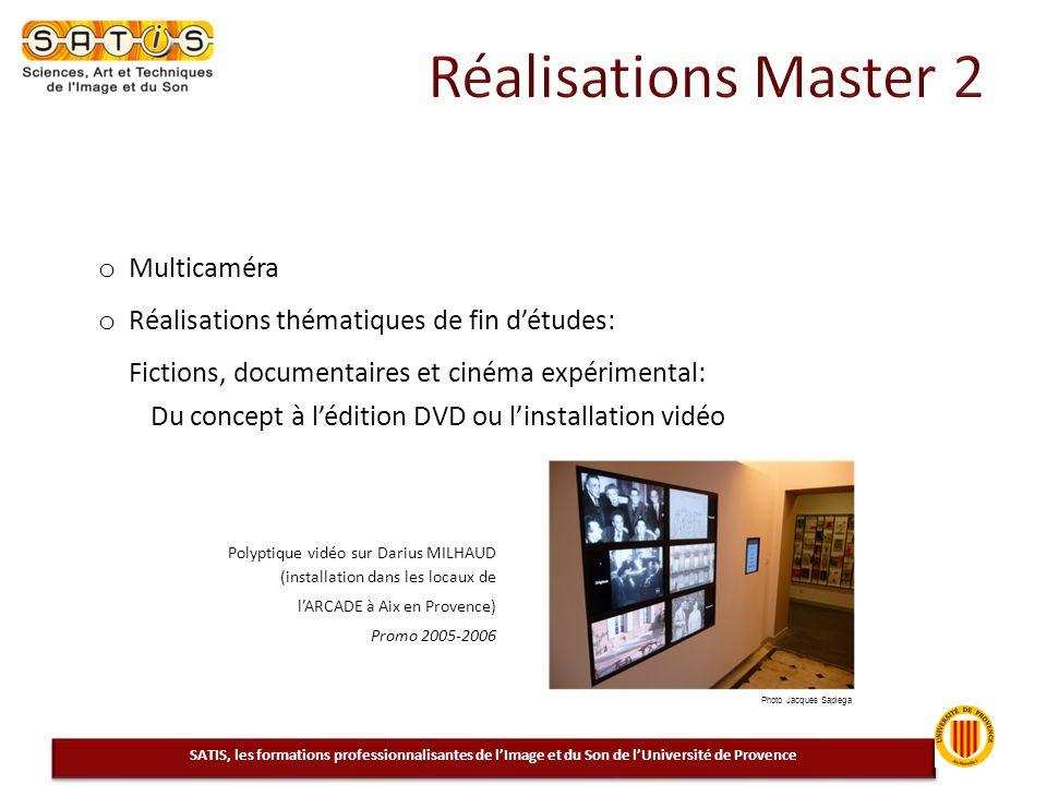 o Multicaméra o Réalisations thématiques de fin détudes: Fictions, documentaires et cinéma expérimental: Du concept à lédition DVD ou linstallation vi