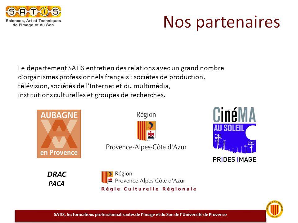Le département SATIS entretien des relations avec un grand nombre dorganismes professionnels français : sociétés de production, télévision, sociétés d