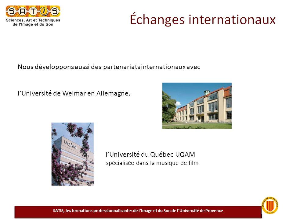 SATIS, les formations professionnalisantes de lImage et du Son de lUniversité de Provence Nous développons aussi des partenariats internationaux avec