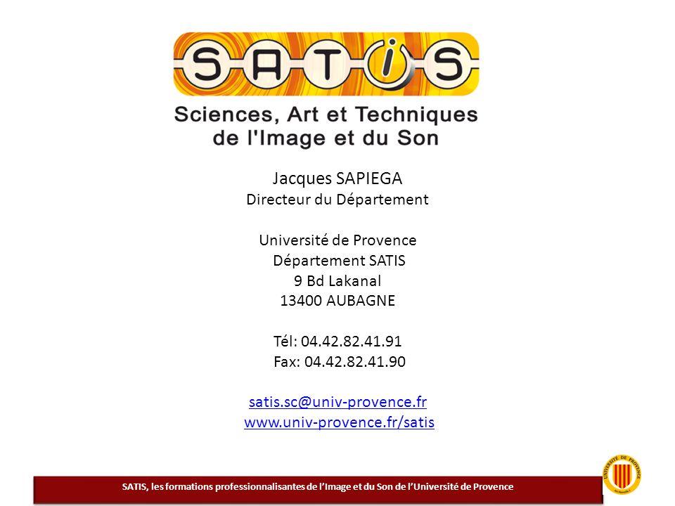 Jacques SAPIEGA Directeur du Département Université de Provence Département SATIS 9 Bd Lakanal 13400 AUBAGNE Tél: 04.42.82.41.91 Fax: 04.42.82.41.90 s