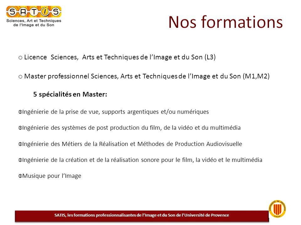 o Licence Sciences, Arts et Techniques de lImage et du Son (L3) o Master professionnel Sciences, Arts et Techniques de lImage et du Son (M1,M2) 5 spéc