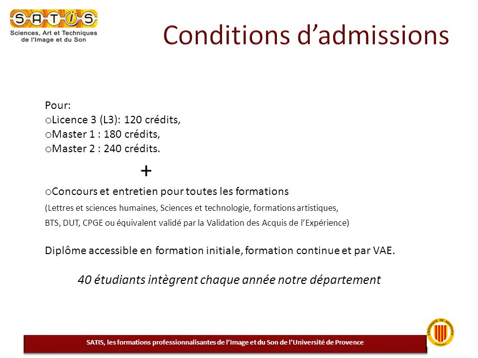 Pour: o Licence 3 (L3): 120 crédits, o Master 1 : 180 crédits, o Master 2 : 240 crédits. + o Concours et entretien pour toutes les formations (Lettres