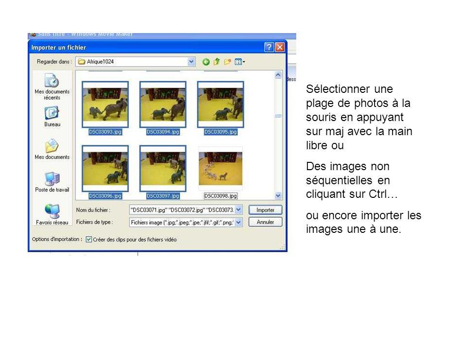 Sélectionner une plage de photos à la souris en appuyant sur maj avec la main libre ou Des images non séquentielles en cliquant sur Ctrl… ou encore im