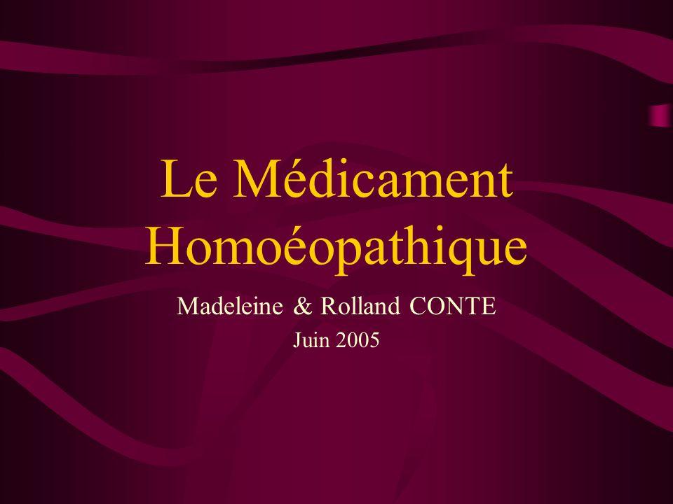 Le Médicament Homoéopathique Madeleine & Rolland CONTE Juin 2005