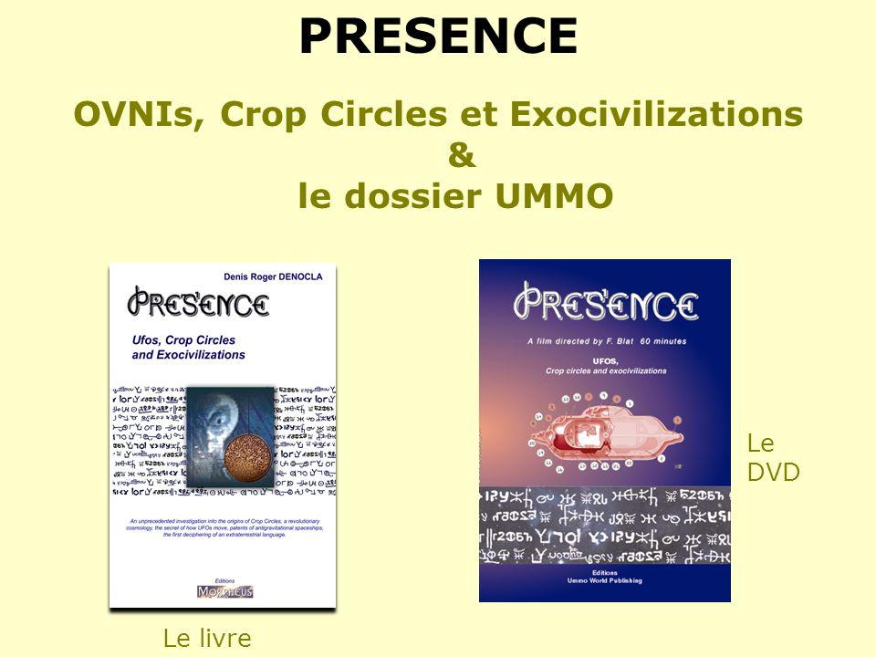 Le DVD Le livre PRESENCE OVNIs, Crop Circles et Exocivilizations & le dossier UMMO