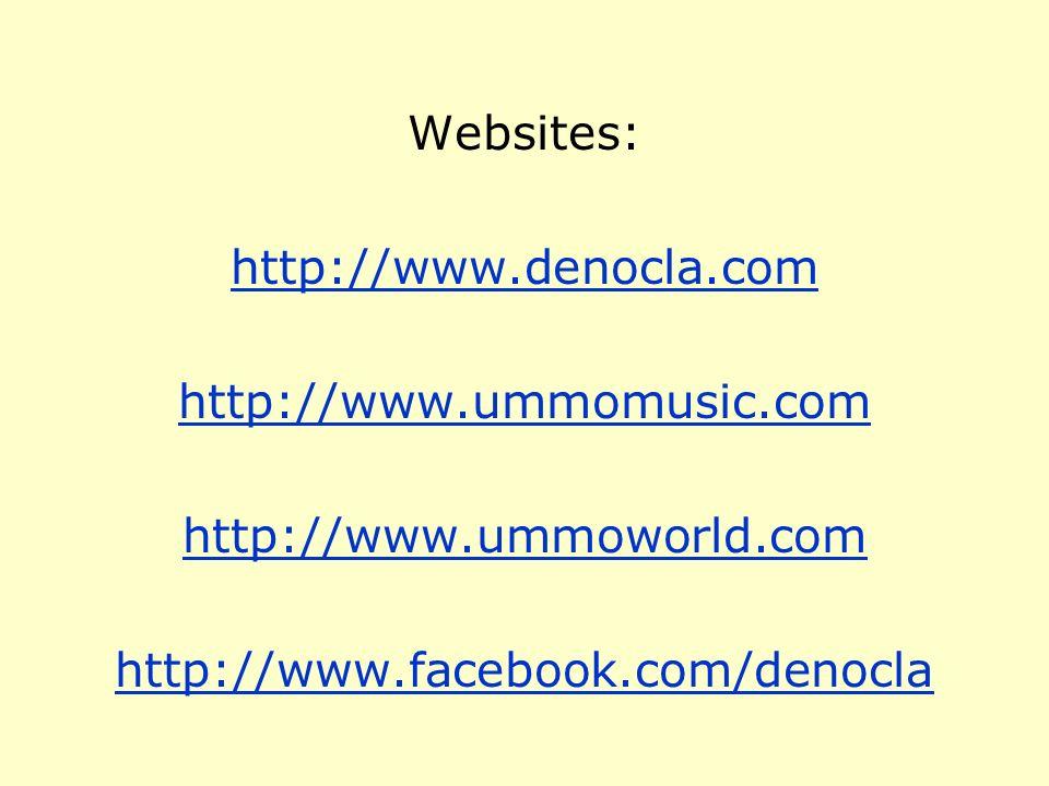 Websites: http://www.denocla.com http://www.ummomusic.com http://www.ummoworld.com http://www.facebook.com/denocla