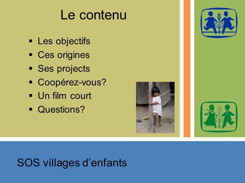 Le contenu Les objectifs Ces origines Ses projects Coopérez-vous.