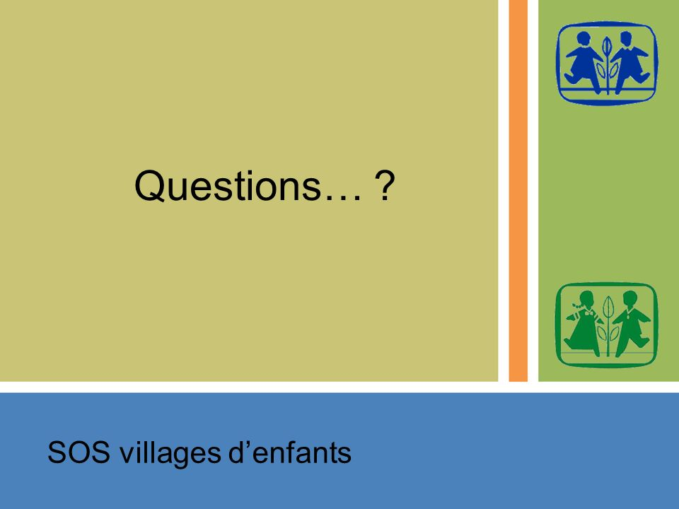 Questions… SOS villages denfants