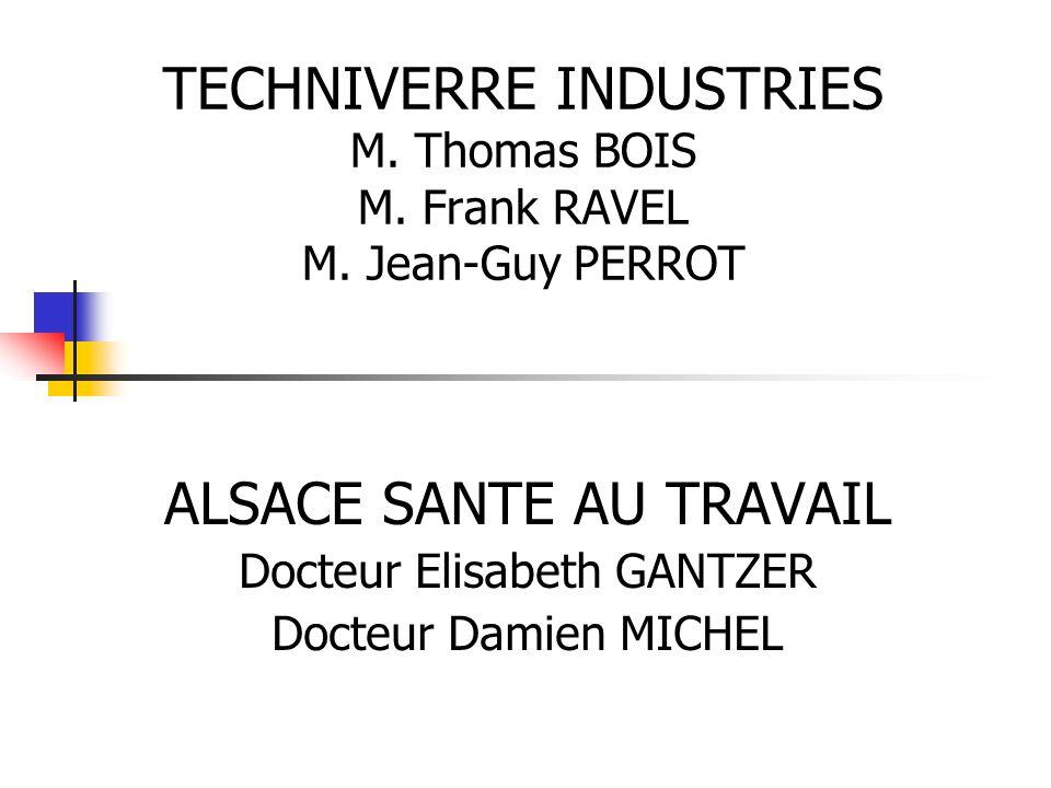 TECHNIVERRE INDUSTRIES M.Thomas BOIS M. Frank RAVEL M.