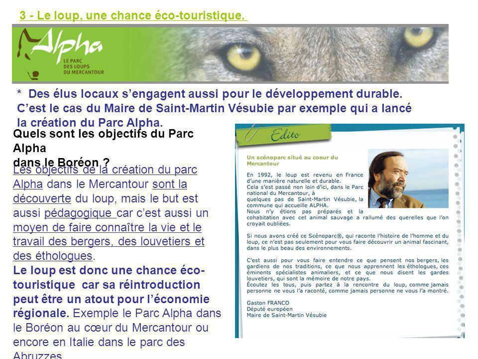 * Des élus locaux sengagent aussi pour le développement durable. Cest le cas du Maire de Saint-Martin Vésubie par exemple qui a lancé la création du P